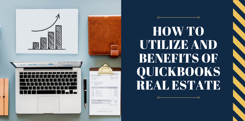 How to Utilize and Benefits of QuickBooks Real Estate